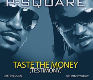 wpid-p-square-testimony-taste-the-money