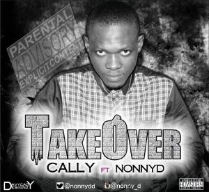Cally ft Nonny D - Take Over