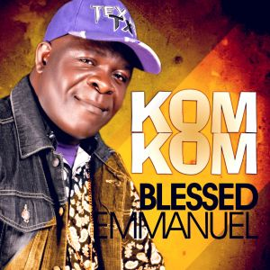 Video: Kom Kom - Blessed Emmanuel (Prod By J Nunny)