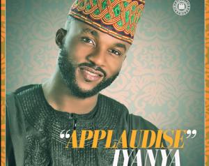 Iyanya - Applaudisez | @iyanya